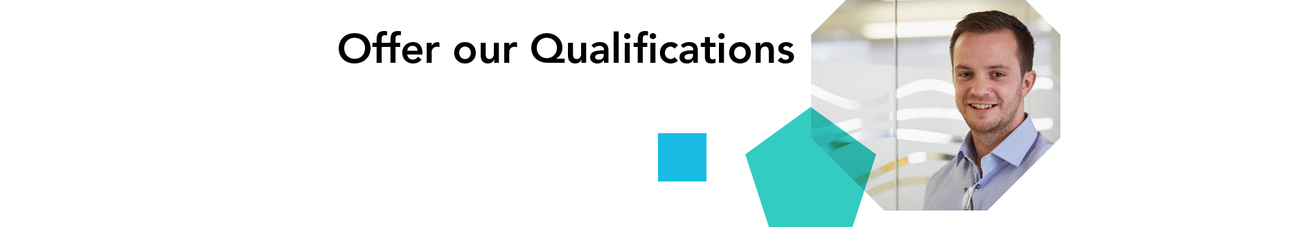 Offer our qualifications banner
