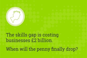 The skills gap is costing businesses two billion pounds. When will the penny finally drop?