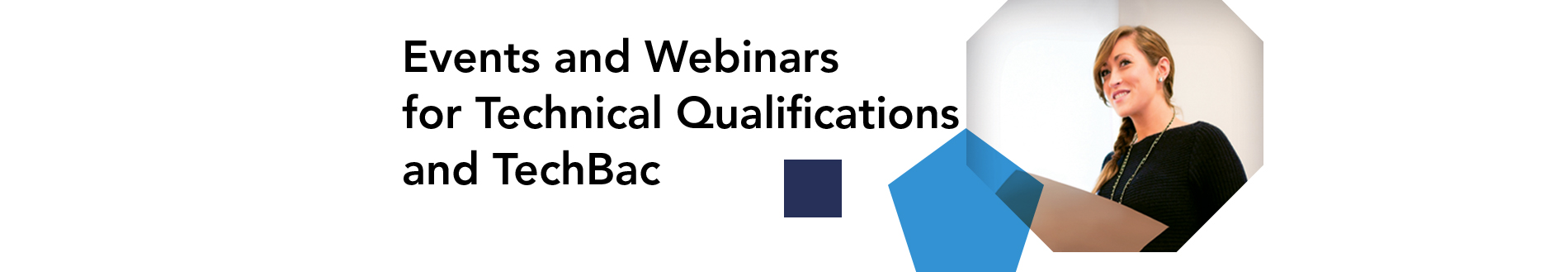 events and webinars for technical qualifications and techbac banner